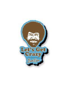 Bob Ross 'Let's Get Crazy' Chunky Magnet